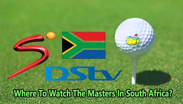 Where To Watch The Masters golf 2020 In South Africa