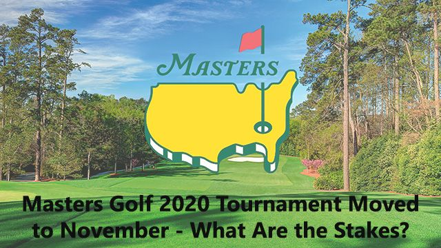 Masters Golf 2020 Tournament Moved to November