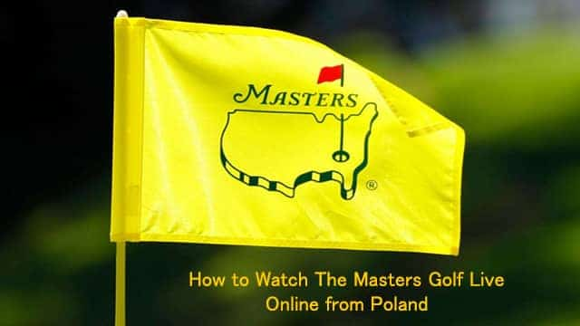 Watch Masters Golf Live Online from Poland