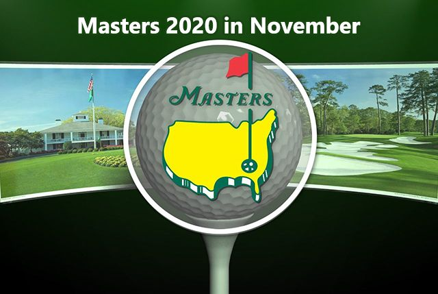 Masters Golf 2020 tournament in November